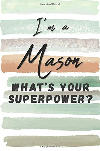I'm a Mason. What's Your Superpower?: Blank Lined Novelty Gift Journal Notebook for Stonecutter Frie