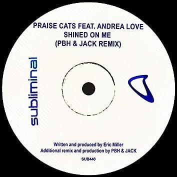 Shined On Me (PBH & JACK Remix)