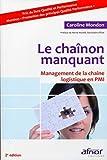 Le chaînon manquant - Management de la chaîne logistique en PMI