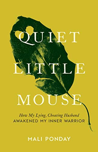 Quiet Little Mouse: How My Lying, Cheating Husband Awakened My Inner Warrior