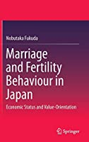 Marriage and Fertility Behaviour in Japan: Economic Status and Value-Orientation