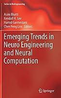 Emerging Trends in Neuro Engineering and Neural Computation (Series in BioEngineering)