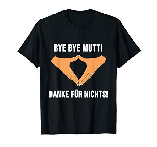Anti Merkel - Bye Bye Mutti Danke für Nichts - Demo Protest T-Shirt