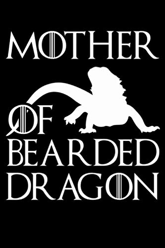 Mother Of Bearded Dragon: Bearded Dragon 6x9 Notebook, Journal or Diary Gift for Writing Down Daily Habits