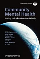 Community Mental Health: Putting Policy Into Practice Globally (World Psychiatric Association)