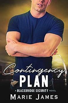 Contingency Plan (Blackbridge Security Book 3) by [Marie James]