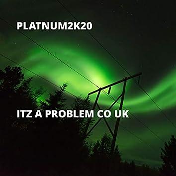 Itz a Problem CO UK