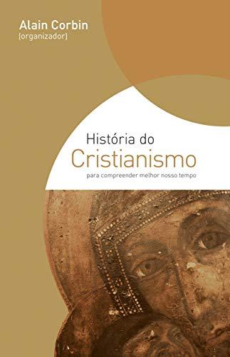 História do cristianismo: Para compreender melhor o nosso tempo