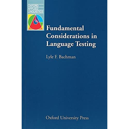 Fundamental Considerations in Language Testing (Oxford Applied Linguistics)
