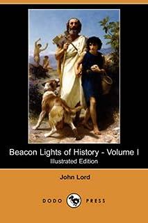 Beacon Lights of History - Volume I (Illustrated Edition) (Dodo Press)