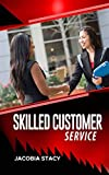 Skilled Customer Service