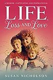 Life, Loss and Love