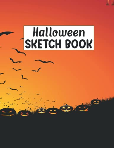 Halloween Sketch Book: Cute Notebook for Drawing, Writing, Painting, Sketching or Doodling for artists, kids, adults, students, Men, dad, mom, granny, friend, sister, Teens.