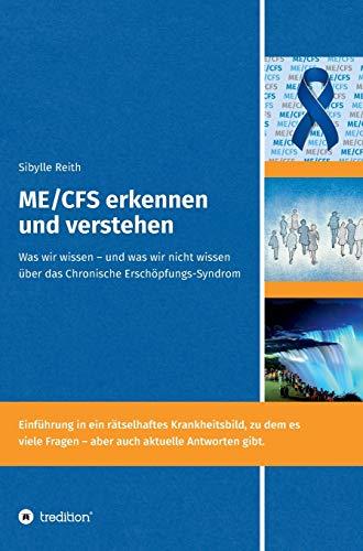 ME/CFS erkennen und verstehen: Was wir wissen – und was wir nicht wissen über das Chronische Erschöpfungs-Syndrom (Multisystemische Erkrankungen - die medizinische Herausforderung unserer Zeit)