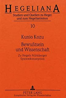 Bewusstsein Und Wissenschaft: Zu Hegels Nuernberger Systemkonzeption (Hegeliana)