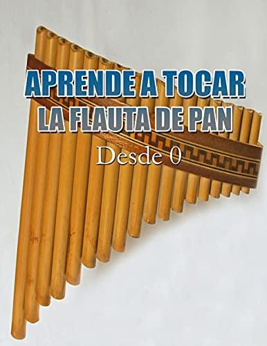 APRENDE A TOCAR LA FLAUTA DE PAN: Desde Cero
