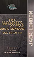 The Works of Jack London, Vol. 14 (of 17): The Red One; The Road; The Scarlet Plague (Moon Classics)