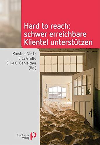 Hard to reach: Schwer erreichbare Klientel unterstützen (Fachwissen)