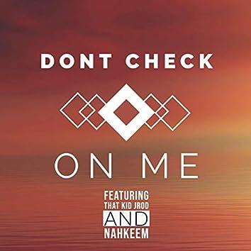 Don't Check on Me (feat. That Kid Jrod & Nahkeem)