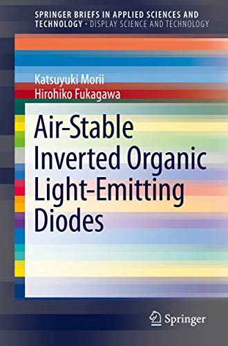 Air-Stable Inverted Organic Light-Emitting Diodes (SpringerBriefs in Applied Sciences and Technology) (English Edition)