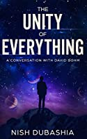 The Unity of Everything: A Conversation with David Bohm