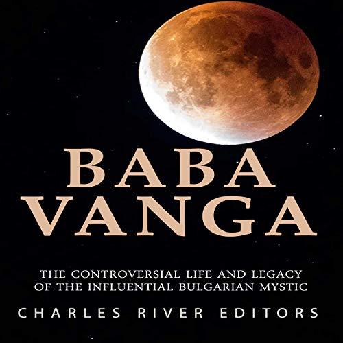 Baba Vanga Audiobook By Charles River Editors cover art
