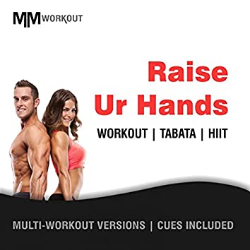 Raise Ur Hands, Workout Tabata HIIT (Mult-Versions, Cues Included)