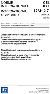 IEC 60721-3-7 Ed. 2.1 b:2002, Classification of environmental conditions - Part 3-7: Classification of groups of environmental parameters and their severities - Portable and non-stationary use