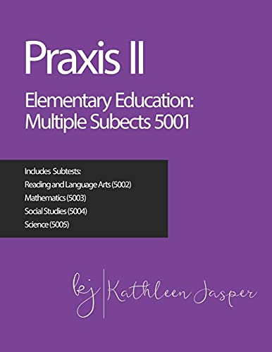 Compare Textbook Prices for Praxis II Elementary Education: Multiple Subjects 5001  ISBN 9798613533251 by Jasper Ed.D., Kathleen