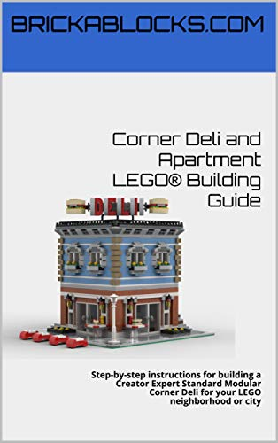 Corner Deli and Apartment Standard Modular LEGO® Building Instructions Only: Step-by-step instructions for building a Creator Expert Standard Modular Corner Deli for your LEGO neighborhood or city