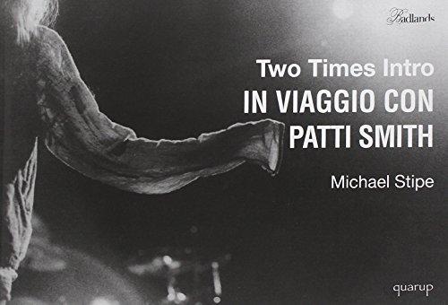 Two times intro. In viaggio con Patti Smith. Ediz. illustrata
