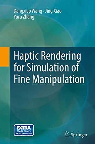Haptic Rendering for Simulation of Fine Manipulation