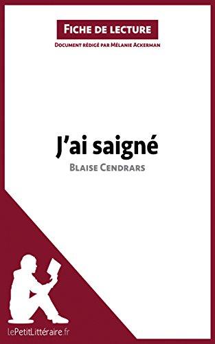 J'ai saigné de Blaise Cendrars (Fiche de lecture): Résumé complet et analyse...