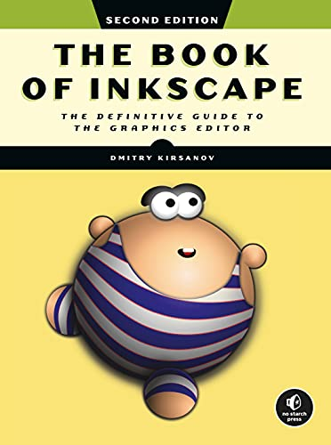 The Book of Inkscape, 2nd Edition: The Definitive Guide to the Graphics Editor