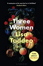 Three Women - THE #1 SUNDAY TIMES BESTSELLER de Lisa Taddeo