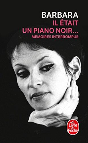Il était un piano noir...: Memoires Interrompus (Le Livre de Poche, Band 14730)