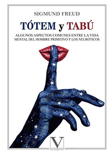 Tótem y tabú: Algunos aspectos comunes entre la vida mental del hombre primitivo y los neuróticos: 1