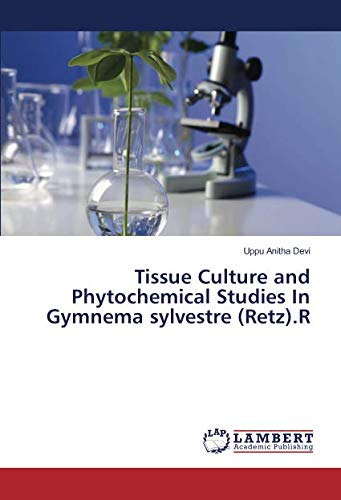 Tissue Culture and Phytochemical Studies In Gymnema sylvestre (Retz).R