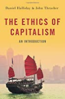 The Ethics of Capitalism: An Introduction