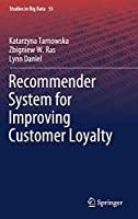Recommender System for Improving Customer Loyalty (Studies in Big Data (55))