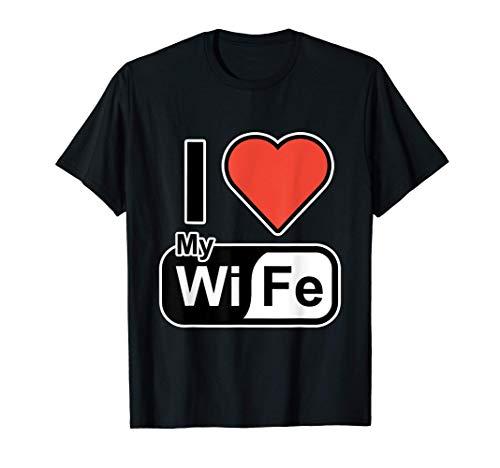Día de San Valentín para el marido - I Love my Wi Fe Camiseta