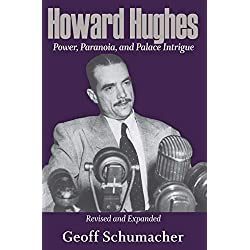 Howard Hughes: Power, Paranoia, and Palace Intrigue, Revised and Expanded