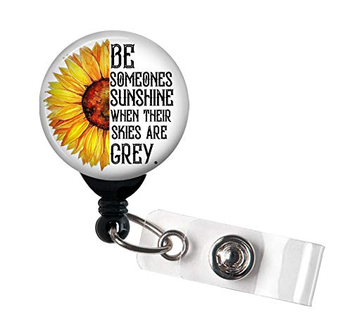 Retractable Badge Reel - Be Someones Sunshine When Their Skies are Grey - Badge Holder with Swivel Clip/Sunflower/Teacher/Counselor Badge