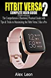 FITBIT VERSA 2 COMPLETE USER GUIDE (2020 Edition): The Comprehensive...