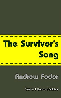 The Survivor's Song: Unarmed Soldiers - Budapest to Stalingrad and back (English Edition) por [Andrew Fodor, Thomas C. Fodor]