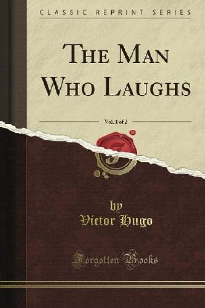 警察余裕がある道徳のThe Man Who Laughs, Vol. 1 of 2 (Classic Reprint)