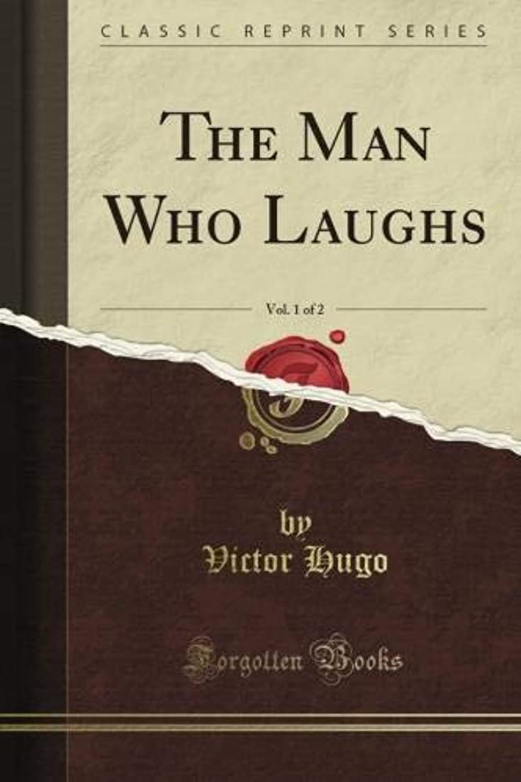 ムスタチオ市町村打ち負かすThe Man Who Laughs, Vol. 1 of 2 (Classic Reprint)