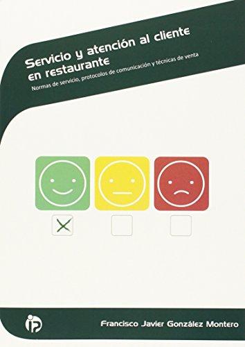 Servicio y atención al cliente en restaurante: Normas de servicio, protocolos de comunicación y técnicas de venta (Hostelería y turismo)