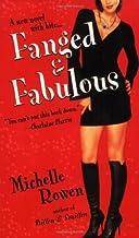 Fanged & Fabulous (Immortality Bites, Book 2) by Rowen, Michelle (June 1, 2007) Mass Market Paperback