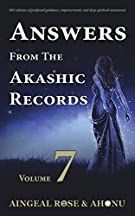 Answers From The Akashic Records - Vol 7: Practical Spirituality for a Changing World (Volume 7)